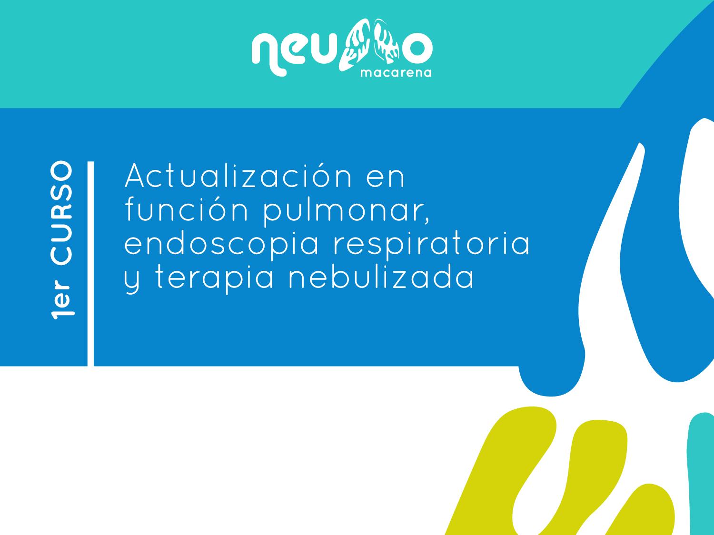 Curso Neumología Actualización en función pulmonar, endoscopia respiratoria y terapia nebulizada